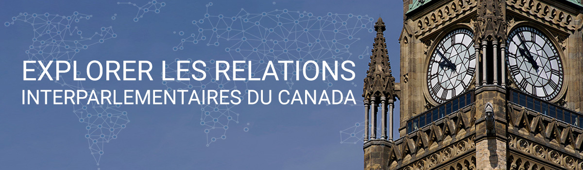 EXPLORER LES RELATIONS INTERPARLEMENTAIRES DU CANADA