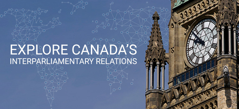 EXPLORE CANADA'S INTERPARLIAMENTARY RELATIONS